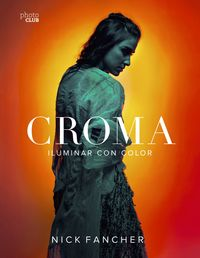 Croma - Iluminar Con Color - Nick Fancher