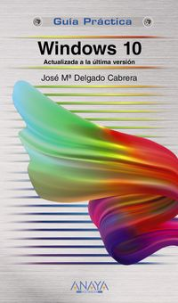 Windows 10 - Actualizada A Ultima Version - Jose Maria Delgado