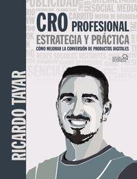 Cro Profesional - Estrategia Y Practica - Ricardo Tayar Lopez