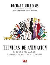 TECNICAS DE ANIMACION - DIBUJOS ANIMADOS, ANIMACION 3D Y VIDEOJUEGOS