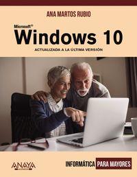 Windows 10 - Informatica Para Mayores (actualizado A La Ultima Version) - Ana Martos Rubio