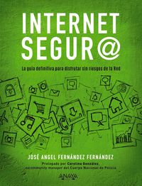 Internet Segur@ - Jose Angel Fernandez Fernandez