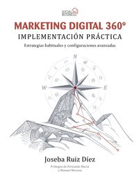 Marketing Digital 360º - Implementacion Practica - Joseba Ruiz Diez