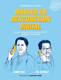 Master En Desconexion Digital - Philippe Gonzalez / Jimmy Pons