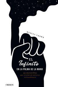 INFINITO EN LA PALMA DE LA MANO, EL - 50 MARAVILLAS QUE REVELAN UN UNIVERSO EXTRAORDINARIO