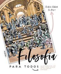 FILOSOFIA PARA TODOS - LA HISTORIA DE LAS IDEAS COMO NUNCA TE LA HABIAN CONTADO
