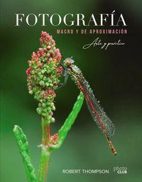 FOTOGRAFIA MACRO Y DE APROXIMACION - ARTE Y PRACTICA