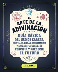 ARTE DE LA ADIVINACION, EL