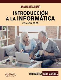 Introduccion A La Informatica - Informatica Para Mayores - Ana Martos Rubio