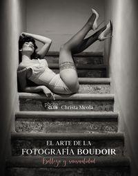 ARTE DE LA FOTOGRAFIA BOUDOIR, EL - BELLEZA Y SENSUALIDAD