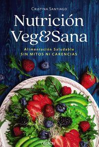 NUTRICION VEG&SANA - ALIMENTACION SALUDABLE SIN MITOS NI CARENCIAS