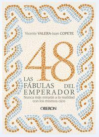 Las 48 fabulas del emperador - Vicente J. Valera Gomez De La Peña / Juan Copete Fernandez