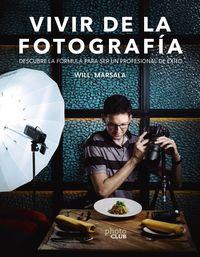 Vivir De La Fotografia - Guillermo Ortega Puerta