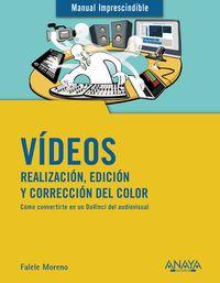 Videos - Realizacion, Edicion Y Correccion Del Color - Rafael Moreno Lacalle