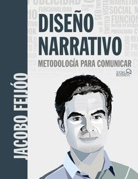 Diseño Narrativo - Metodologia Para Comunicar - Jacobo Feijoo