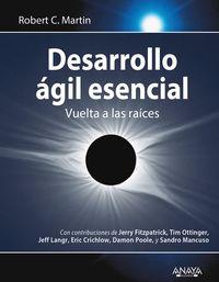 Desarrollo Agil Esencial - Vuelta A Las Raices - Robert C. Martin