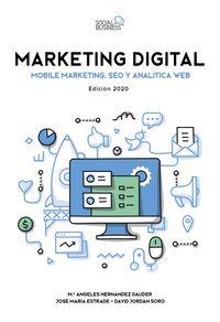 Marketing Digital - Mobile Marketing, Seo Y Analitica Web - Edicion 2020 - Jose Maria Estrade Nieto / David Jordan Soro / Maria Angeles Hernandez Dauder