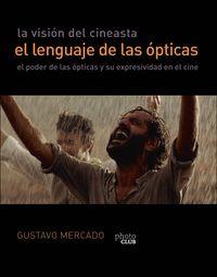 Vision Del Cineasta, La - El Lenguaje De Las Opticas - Gustavo Mercado