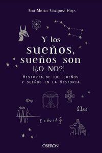 Y Los Sueños, Sueños Son - (¿o No?) - Ana Maria Vazquez Hoys