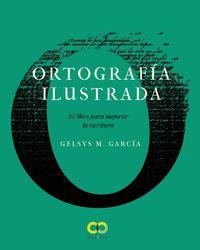 Ortografia Ilustrada - El Libro Para Mejorar La Escritura - Gelsys Maria Garcia Lorenzo