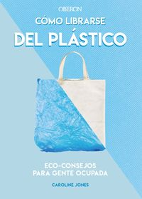 Como Librarse Del Plastico - Caroline Jones