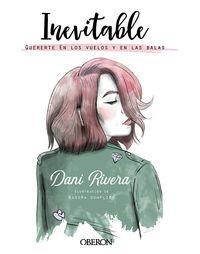 Inevitable - Quererte. En Los Vuelos Y En Las Balas - Daniel Rivera Ruiz