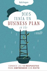 DIOS TENIA UN BUSINESS PLAN, ¿Y TU?