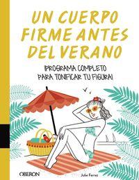 Un cuerpo firme antes del verano - Julie Ferrez