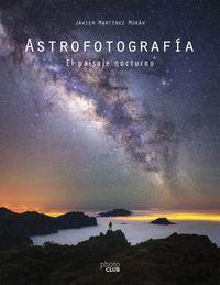 ASTROFOTOGRAFIA - EL PAISAJE NOCTURNO