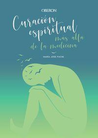 CURACION ESPIRITUAL - MAS ALLA DE LA MEDICINA