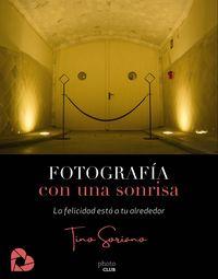 Fotografia Con Una Sonrisa - La Felicidad Esta A Tu Alrededor - Tino Soriano