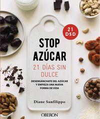 ¡STOP AZUCAR! DESENGANCHARTE DEL AZUCAR EN 21 DIAS