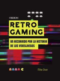 RETRO GAMING - UN RECORRIDO POR LA HISTORIA DE LOS VIDEOJUEGOS - DE ATARI A ZELDA