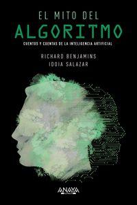 MITO DEL ALGORITMO, EL - CUENTOS Y CUENTAS DE LA INTELIGENCIA ARTIFICIAL