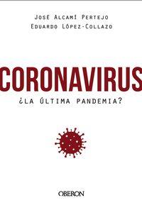 CORONAVIRUS, ¿LA ULTIMA PANDEMIA?