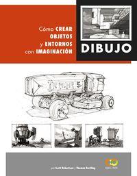 DIBUJO - COMO CREAR OBJETOS Y ENTORNOS CON IMAGINACION