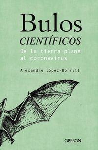 BULOS CIENTIFICOS - DE LA TIERRA PLANA AL CORONAVIRUS