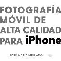 FOTOGRAFIA MOVIL DE ALTA CALIDAD PARA IPHONE