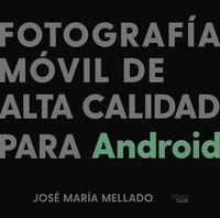 FOTOGRAFIA MOVIL DE ALTA CALIDAD PARA ANDROID
