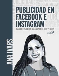 PUBLICIDAD EN FACEBOOK E INSTAGRAM - MANUAL PARA CREAR ANUNCIOS QUE VENDEN