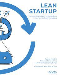 lean startup - aplicacion practica para emprendedores, intraemprendedores y formadores - Susana Jurado Apruzzese / Francisco Javier Llamas Fernandez / Andy Baraja