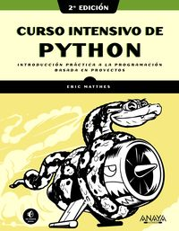 (2 ED) CURSO INTENSIVO DE PYTHON - INTRODUCCION PRACTICA A LA PROGRAMACION BASADA EN PROYECTOS