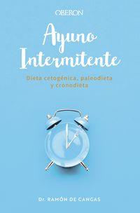 ayuno intermitente - dieta cetogenica, paleodieta y cronodieta - Ramon De Cangas Moran