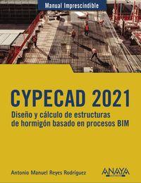 CYPECAD 2021 - DISEÑO Y CALCULO DE ESTRUCTURAS DE HORMIGON BASADO EN PROCESOS BIM