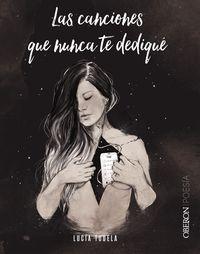 Las canciones que nunca te dedique - Lucia Tudela