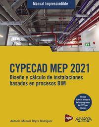 CYPECAD MEP 2021 - DISEÑO Y CALCULO DE INSTALACIONES DE EDIFICIOS BASADOS EN PROCESOS BIM
