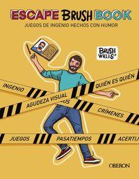 ESCAPE BRUSH BOOK - JUEGOS DE INGENIO HECHOS CON HUMOR