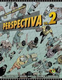 PERSPECTIVA 2 - TECNICAS PARA DIBUJAR SOMBRAS, VOLUMEN Y PERSONAJES