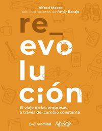 re_evolucion - el viaje de las empresas a traves del cambio constante - Alfred Maeso Aztarain / Andy Baraja