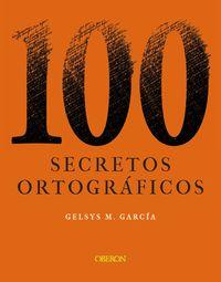 100 SECRETOS ORTOGRAFICOS